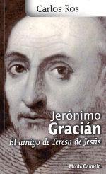 JERONIMO GRACIAN EL AMIGO DE TERESA DE JESUS