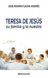 TERESA DE JESÚS SU FAMILIA Y LA NUESTRA