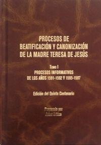 PROCESOS DE BEATIFICACIÓN Y CANONIZACIÓN DE LA MADRE TERESA DE JESÚS TOMO I