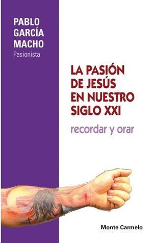 PASION DE JESUS EN NUESTRO SIGLO XXI