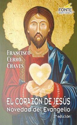 EL CORAZÓN DE JESÚS NOVEDAD DEL EVANGELIO