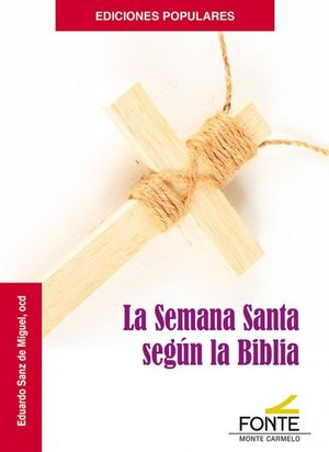 LA SEMANA SANTA SEGUN LA BIBLIA