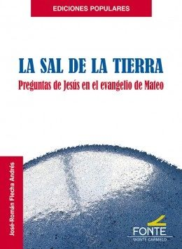 SAL DE LA TIERRA, LA (PREGUNTAS DE JESUS EN EL EVANGELIO MA