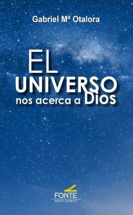 UNIVERSO NOS ACERCA A DIOS, EL
