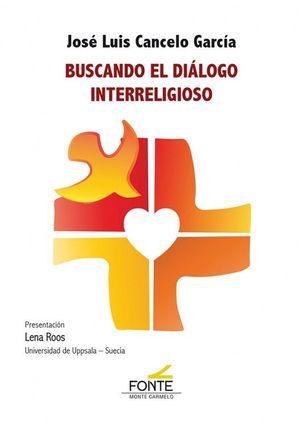 BUSCANDO EL DIÁLOGO INTERRELIGIOSO