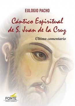 CANTICO ESPIRITUAL DE SAN JUAN DE LA CRUZ. ULTIMO COMENTARI