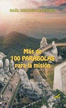 MAS DE 100 PARABOLAS PARA LA MISION