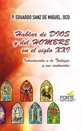 HABLAR DE DIOS Y DEL HOMBRE EN EL SIGLO XXI