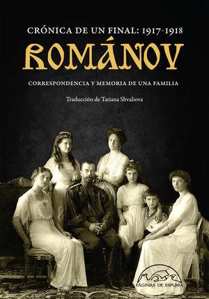 ROMANOV. CRÓNICA DE UN FINAL: 1917-1918