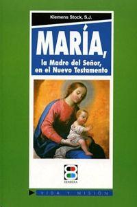 MARÍA, LA MADRE DEL SEÑOR, EN EL NUEVO TESTAMENTO