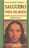 VIDA DE JESÚS SEGÚN LOS EVANGELIOS SINÓPTICOS
