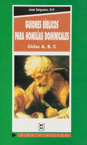 GUIONES BÍBLICOS PARA HOMILÍAS DOMINICALES: CICLOS A, B, C