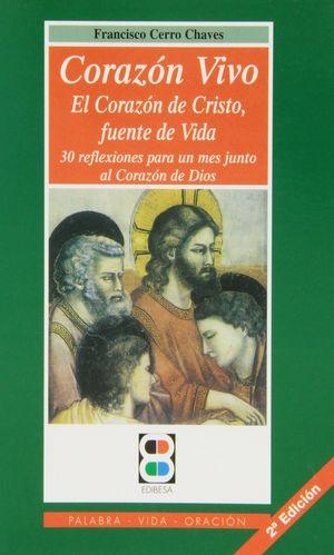 CORAZÓN VIVO: EL CORAZÓN DE CRISTO, FUENTE DE VIDA