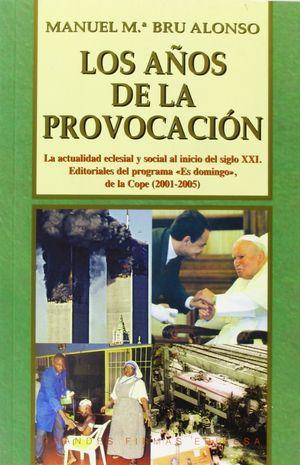 AÑOS DE LA PROVOCACIÓN, LOS