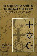 CRISTIANO ANTE EL JUDAÍSMO Y EL ISLAM, EL