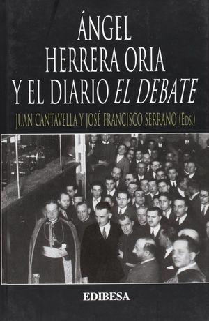ÁNGEL HERRERA ORIA Y EL DIARIO EL DEBATE