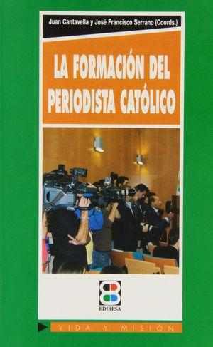 FORMACIÓN DEL PERIODISTA CATÓLICO, LA