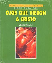 OJOS QUE VIERON A CRISTO (LIBRO+CD)
