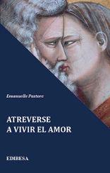 ATREVERSE A VIVIR EL AMOR