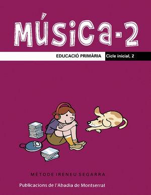 MÚSICA-2. EDUCACIÓ PRIMÀRIA. CICLE INICIAL, 2