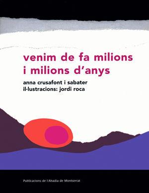 VENIM DE FA MILIONS I MILIONS D'ANYS