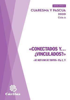 CONECTADOS Y... ¿VINCULADOS? - PASCUA Y CUARESMA 2020 CICLO A