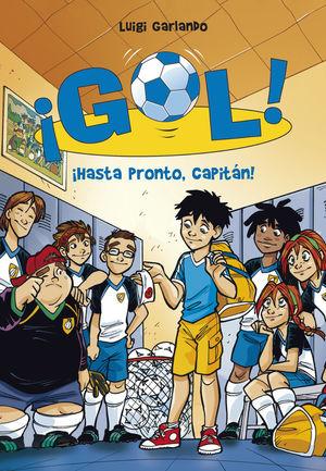 ¡HASTA PRONTO, CAPITÁN! (SERIE ¡GOL! 7)