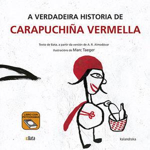 A VERDADEIRA HISTORIA DE CARAPUCHIÑA VERMELLA (B.A.T.A)