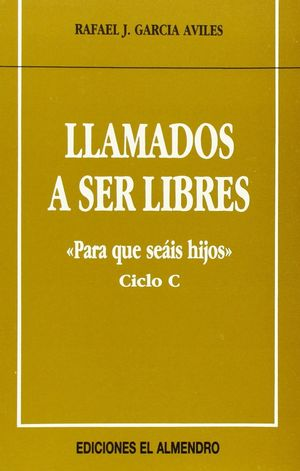 LLAMADOS A SER LIBRES. CICLO C