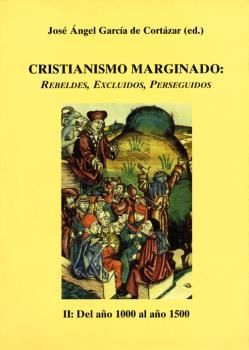CRISTIANISMO MARGINADO - II: DEL AÑO 1000 AL AÑO 1500