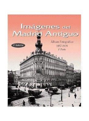 IMÁGENES DEL MADRID ANTIGUO I