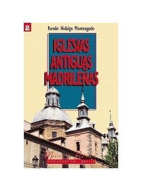 IGLESIAS ANTIGUAS MADRILEÑAS