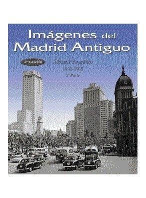 IMÁGENES DEL MADRID ANTIGUO II