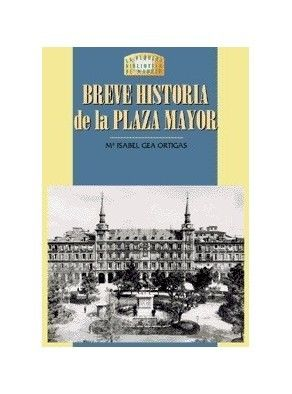 BREVE HISTORIA DE LA PLAZA MAYOR