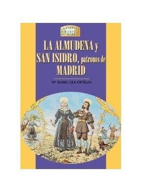 LA ALMUDENA Y SAN ISIDRO, PATRONOS DE MADRID