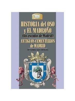 HISTORIA DEL OSO Y EL MADROÑO. ANTIGUOS CEMENTERIOS DE MADRID