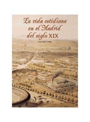 LA VIDA COTIDIANA EN EL MADRID DEL SIGLO XIX