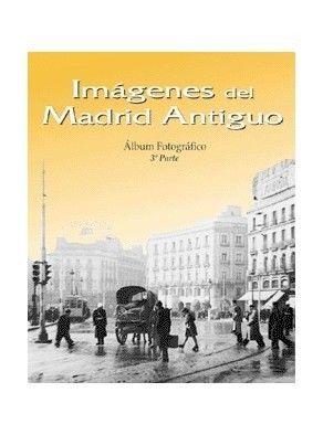 IMÁGENES DEL MADRID ANTIGUO III