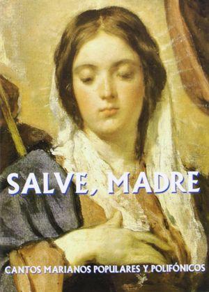 SALVE, MADRE