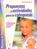 PROPUESTAS Y ACTIVIDADES PARA LA CATEQUESIS