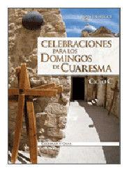 CELEBRACIONES PARA LOS DOMINGOS DE CUARESMA. CICLO C