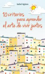 10 CRITERIOS PARA APRENDER EL ARTE DE VIVIR JUNTOS