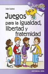 JUEGOS PARA LA IGUALDAD, LIBERTAD Y FRATERNIDAD