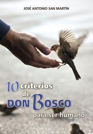 10 CRITERIOS DE DON BOSCO PARA SER HUMANO
