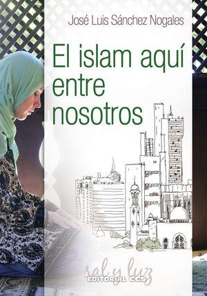 EL ISLAM AQUÍ ENTRE NOSOTROS