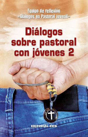 DIÁLOGOS SOBRE PASTORAL CON JÓVENES 2