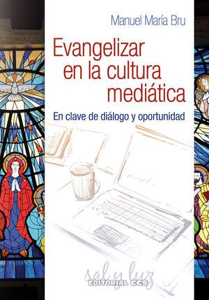 EVANGELIZAR EN LA CULTURA MEDIÁTICA