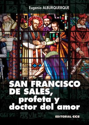 SAN FRANCISCO DE SALES, PROFETA Y DOCTOR DEL AMOR