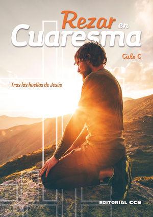 REZAR EN CUARESMA. CICLO C