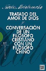 TRATADO DEL AMOR DE DIOS Y CONVERSACION DE UN FILOSOFO CRISTIANO CON UN